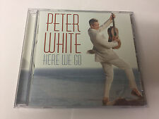 Peter White : Here We Go CD (2012) MINT