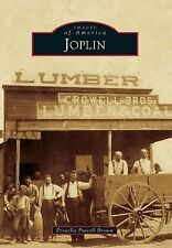 Joplin (Missouri) by Priscilla Purcell Brown (2013) Images of America Series