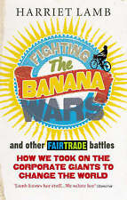Fighting the Banana Wars and Other Fairtrade Battles,Harriet Lamb,New Book mon00