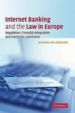 Internet Banking and the Law in Europe : Regulation, Financial Integration...