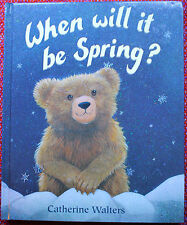 When Will It Be Spring? by Catherine Walters *Hardcover, We Combine Shipping*VGC
