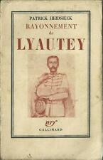 RAYONNEMENT DE LYAUTEY - COLONIALISME - COLONIES - RELIGION - BIOGRAPHIE