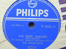 78 rpm- THE SKYROCKETS - J'ai deux amours-ROCK AND ROLL- PHILIPS 19374