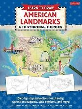Learn to Draw American Landmarks and Historical Heroes Step-by-Step Instruction