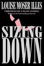 ILR Press Bks.: Sizing Down : Chronicle of a Plant Closing by Louise Moser...
