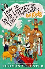 How to Read Literature Like a Professor: For Kids by Thomas C. Foster Paperback