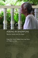 Routledge Contemporary Southeast Asia Ser.: Ageing in Singapore : Service...