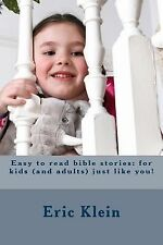 Easy to Read Bible Storiesfor Kids (and Adults) Just Like You !: Easy to Read...