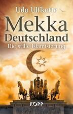 Mekka Deutschland - Islamisierung -Scharia-Kinderehen- Udo Ulfkotte (2015)
