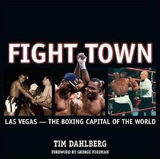 Fight Town: Las Vegas - The Boxing Capital of the World, Tim Dahlberg, New Books