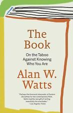 The Book : On the Taboo Against Knowing Who You Are by Alan W. Watts (1989, Pape