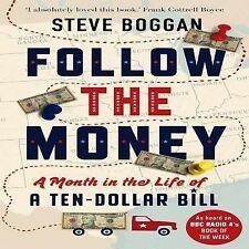 Follow the Money: A Month in the Life of a Ten-Dollar Bill, Boggan, Steve, Aurum