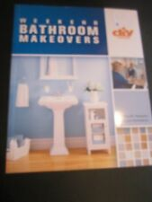 Weekend Bathroom Makeovers: Illustrated Techniques and Stylish Solutions 2006 sc