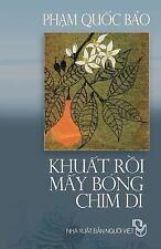 Khuat Roi May Bong Chim Di : Tap Ghi Pham Quoc Bao by Bao Pham (2013, Paperback)