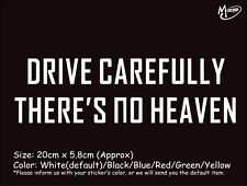 DRIVE CAREFULLY THERE IS NO HEAVEN funny reflective CAR STICKERS  BEST GIFTS-