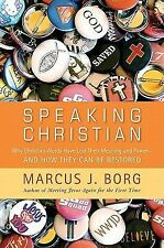 Speaking Christian: Why Christian Words Have Lost Their Meaning and PowerAnd How
