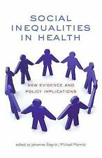 Social Inequalities in Health : New Evidence and Policy Implications (2006,...