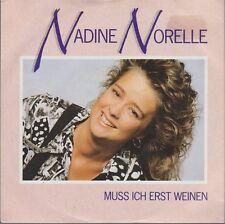 """7"""" Nadine Norell Muss ich erst weinen / So verrückt sein kann ich nur mit Dir"""