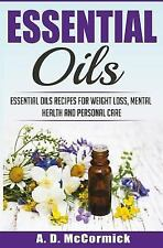 Essential Oils : Essential Oils Recipes for Weight Loss, Mental Health and...