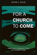Polyglossia Ser.: For a Church to Come : Experiments in Postmodern Theory and...