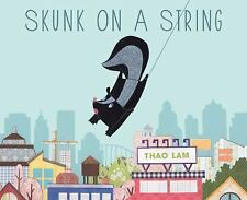 Skunk on a String by Thao Lam (2016, Picture Book)