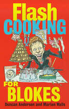 Flash Cooking for Blokes by Marian Walls, Duncan Anderson (Paperback, 1999)