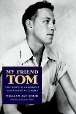 My Friend Tom: The Poet-Playwright Tennessee Williams