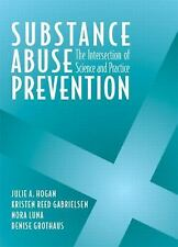 Substance Abuse Prevention : The Intersection of Science and Practice by Denise