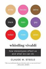 Issues of Our Time: Whistling Vivaldi : How Stereotypes Affect Us and What We...