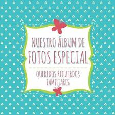 Nuestro Album de Fotos Especial by Speedy Publishing Llc (2014, Paperback)