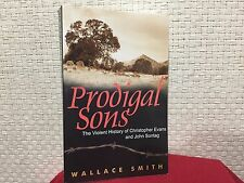 Prodigal Sons : The Violent History of Christopher Evans and John Sontag Smith