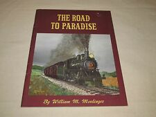 The Road to Paradise by William M. Moedinger 1983 Strasburg Rail Road MAKE OFFER