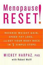 Menopause Reset!: Reverse Weight Gain, Speed Fat Loss, and Get Your Body Back in