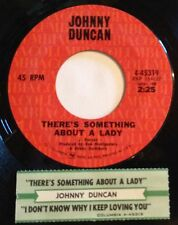 Johnny Duncan 45 There's Something About A Lady / I Don't Know Why... w/ts VG++