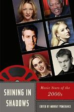 Shining in Shadows: Movie Stars of the 2000s (Star Decades: American CultureAmer