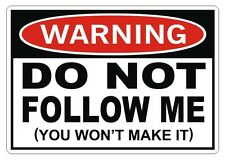 WARNING - DO NOT FOLLOW ME Vinyl Decal Sticker Bumper Window Jeep Truck 4x4