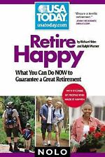 NEW - Retire Happy: What You Can Do Now to Guarantee a Great Retirement