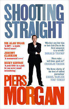 Shooting Straight: Guns, Gays, God, and George Clooney, Morgan, Piers, New Condi