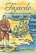 Fajardo: un Hidalgo, un Río, un Pueblo : Novela Histórica by Eloy Recio...