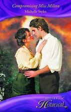 Michelle Styles Compromising Miss Milton (Mills & Boon Historical) Very Good Boo