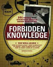 Forbidden Knowledge : 101 Things Not Everyone Should Know How to Do by James Gus