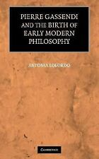 NEW - Pierre Gassendi and the Birth of Early Modern Philosophy