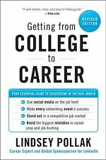Getting from College to Career Rev Ed: Your Essential Guide to Succeeding in the