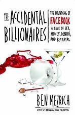 The Accidental Billionaires: The Founding of Facebook: A Tale of Sex, Money, G..