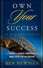 Own YOUR Success: The Power to Choose Greatness and Make Every Day Victorious, N