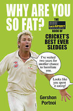 Why Are You So Fat?: The TalkSPORT Book of Cricket's Best Ever Sledges, talkSPOR