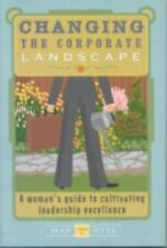 Changing the Corporate Landscape: A Woman's Guide to Cultivating Leadership Ex..