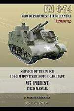 Service of the Piece 105-Mm Howitzer Motor Carriage M7 Priest Field Manual :...