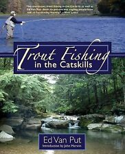 Trout Fishing in the Catskills by Ed Van Put (2014, Paperback)