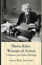 Maria Jolas, Woman of Action: A Memoir and Other Writings, Mary Ann Caws, M. Jol